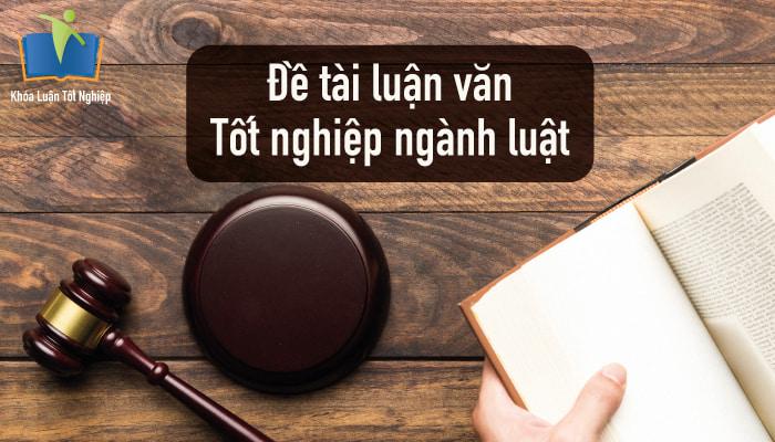 Hình ảnh đề tài luận văn tốt nghiệp ngành luật 0
